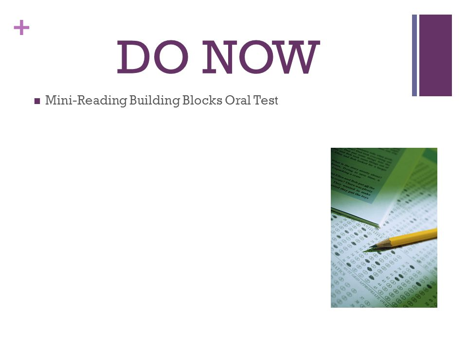 + DO NOW Mini-Reading Building Blocks Oral Test
