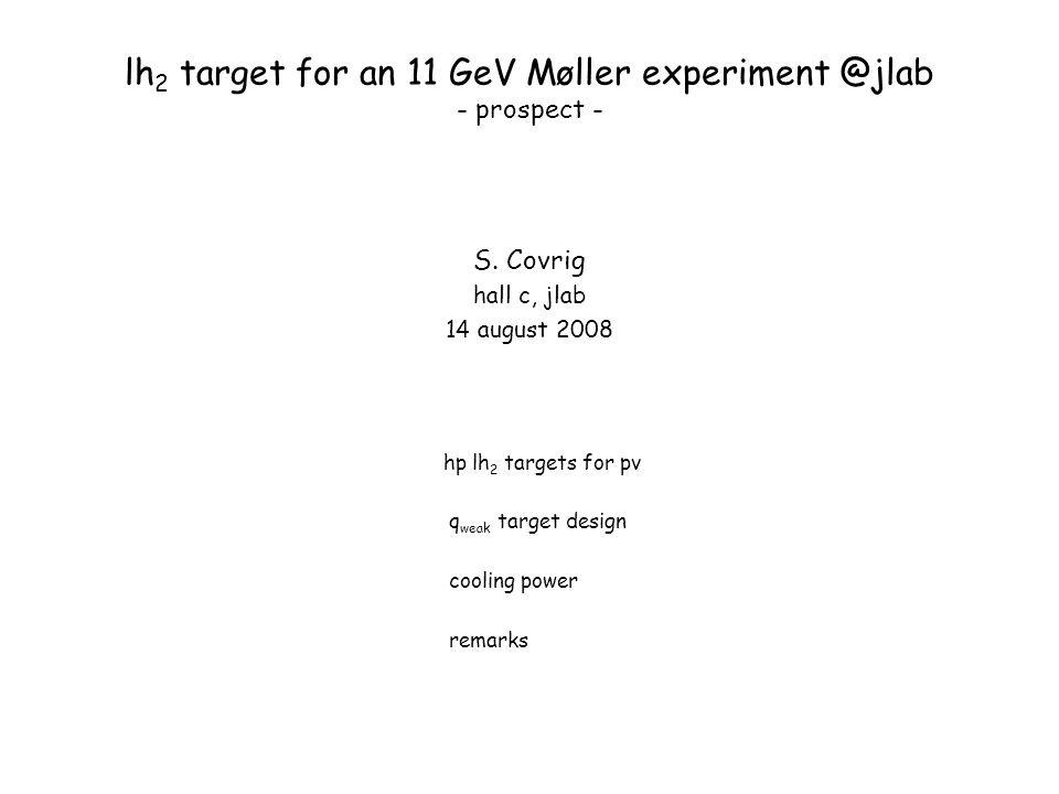 lh 2 target for an 11 GeV Møller experiment @jlab - prospect - S.