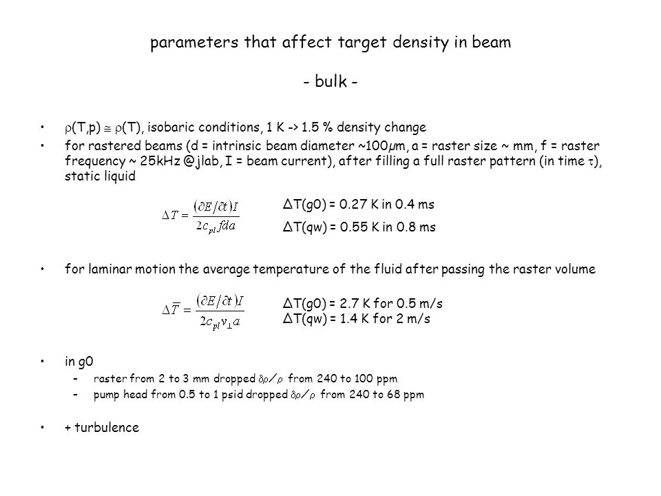 parameters that affect target density in beam - bulk -  (T,p)   (T), isobaric conditions, 1 K -> 1.5 % density change for rastered beams (d = intri