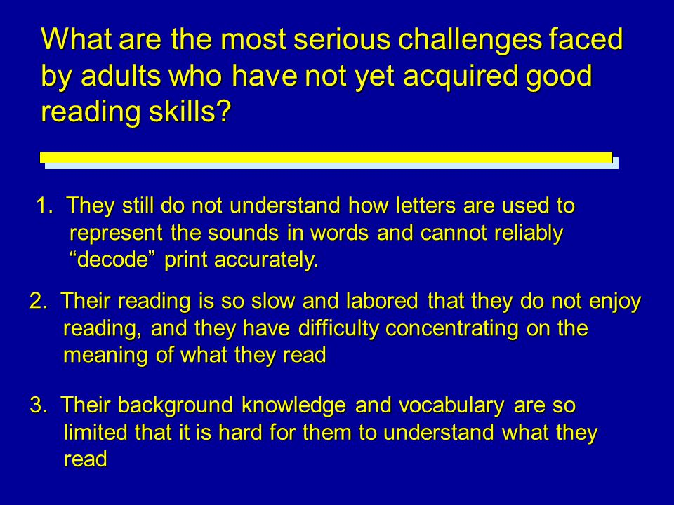 "1. They still do not understand how letters are used to represent the sounds in words and cannot reliably ""decode"" print accurately. 2. Their reading"
