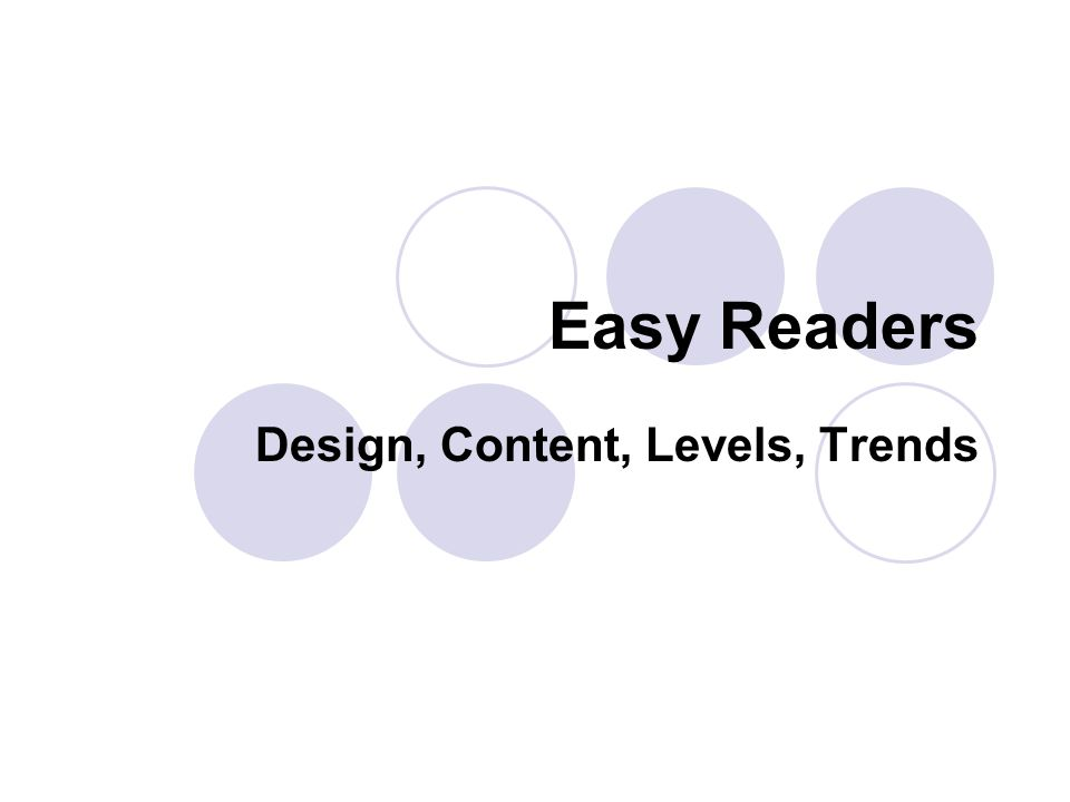 Easy Readers Design, Content, Levels, Trends