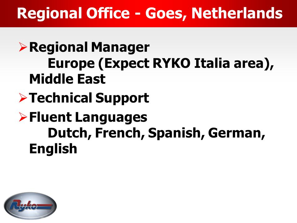 RYKO International Sales, Marketing and Technical Support  International Sales Manager  Global Sales  Regional Manager Canada, Mexico, Caribbean, C