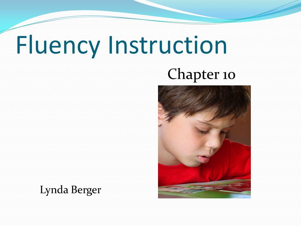 Fluency Instruction Lynda Berger Chapter 10
