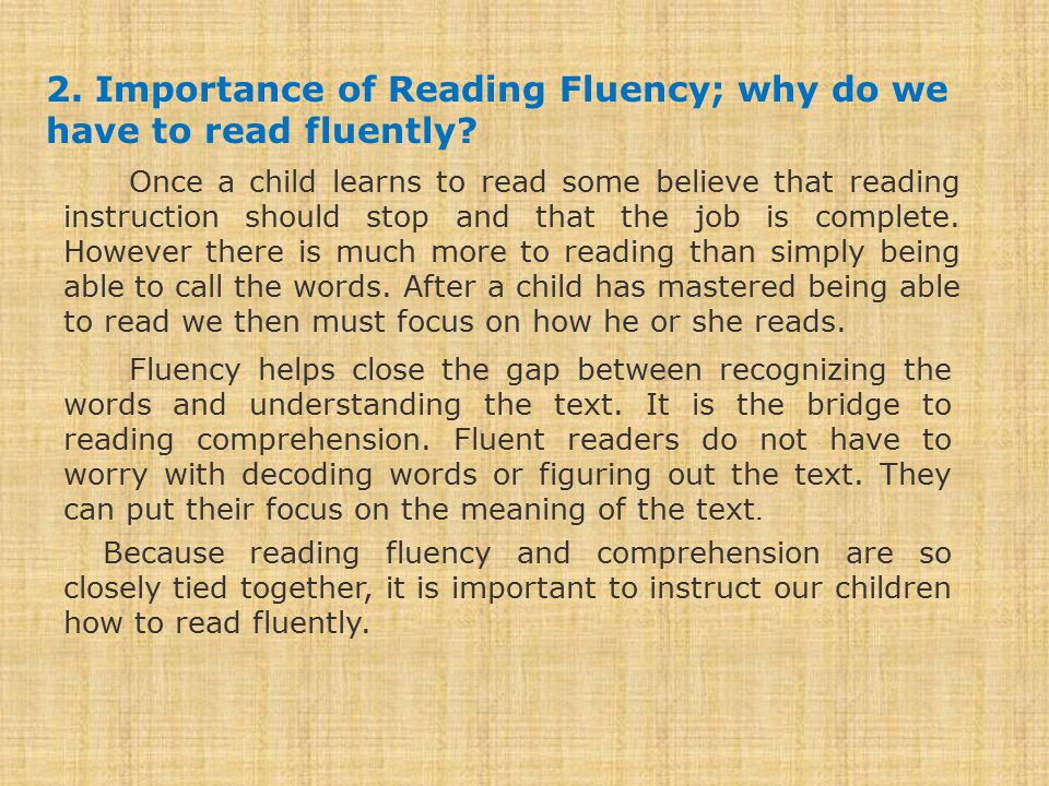 2. Importance of Reading Fluency; why do we have to read fluently.