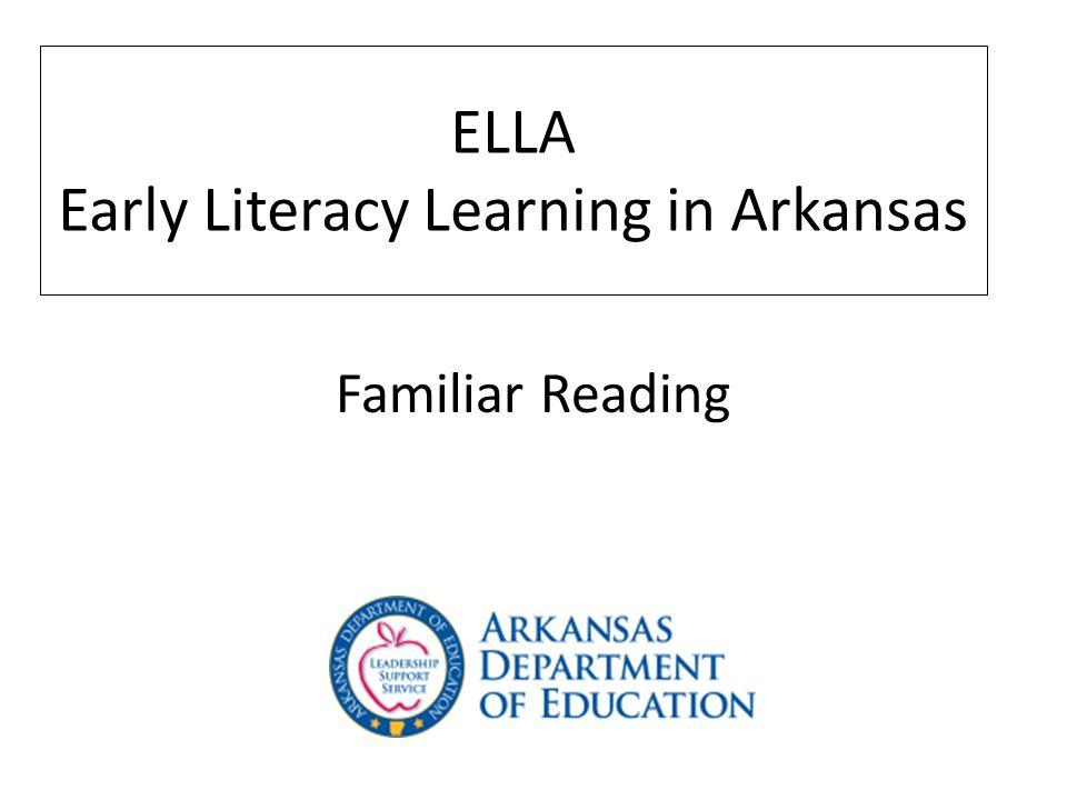 Familiar Reading ELLA Early Literacy Learning in Arkansas