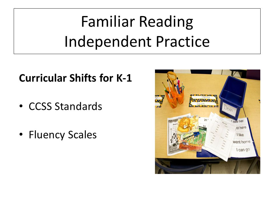 Familiar Reading Independent Practice Curricular Shifts for K-1 CCSS Standards Fluency Scales