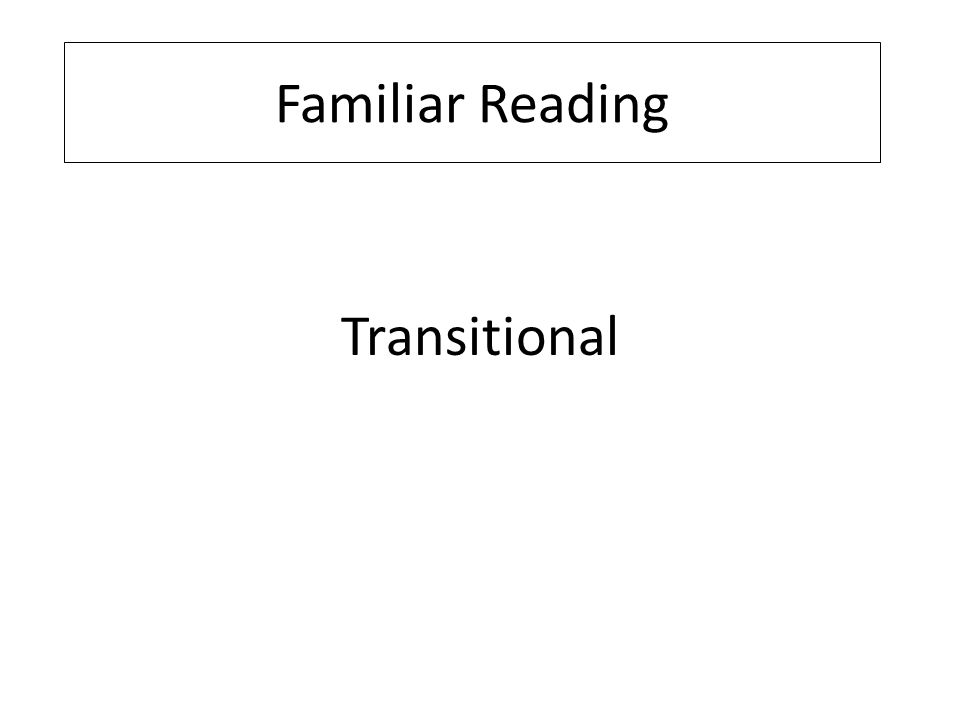Transitional Familiar Reading