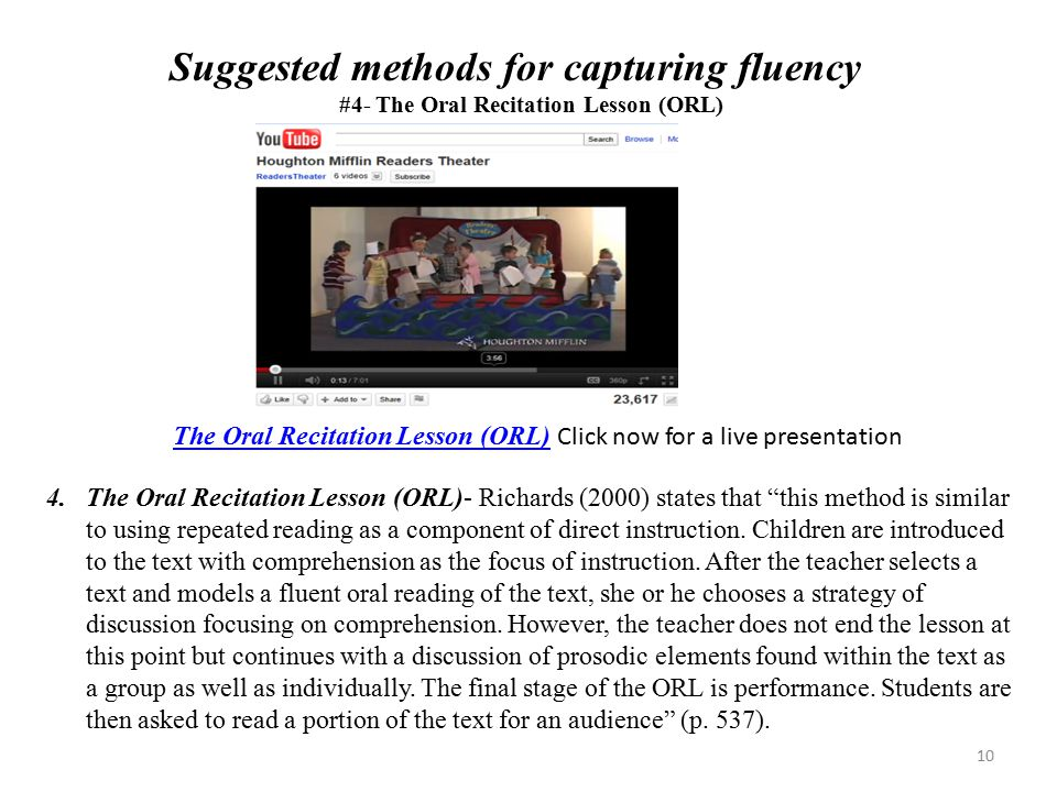 "Suggested methods for capturing fluency #4- The Oral Recitation Lesson (ORL) 4. The Oral Recitation Lesson (ORL)- Richards (2000) states that ""this me"