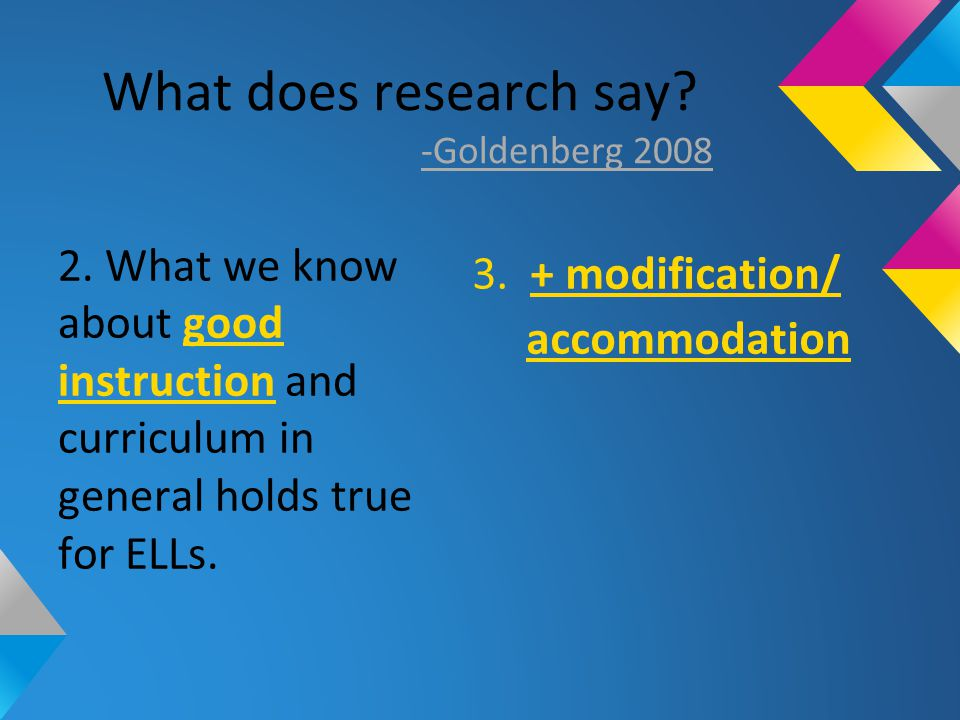 What does research say. -Goldenberg 2008 2.