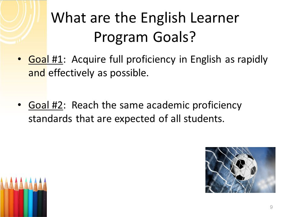 What are the English Learner Program Goals.