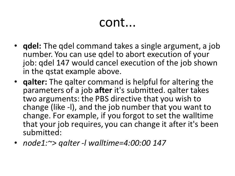 cont... qdel: The qdel command takes a single argument, a job number.