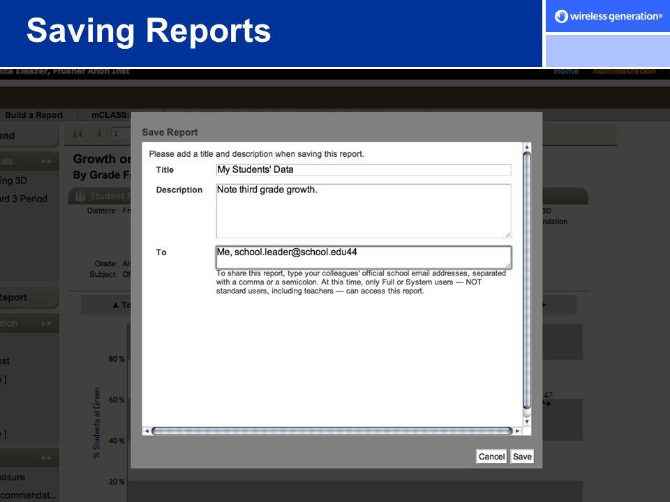 © Wireless Generation, Inc. 2007 Saving Reports