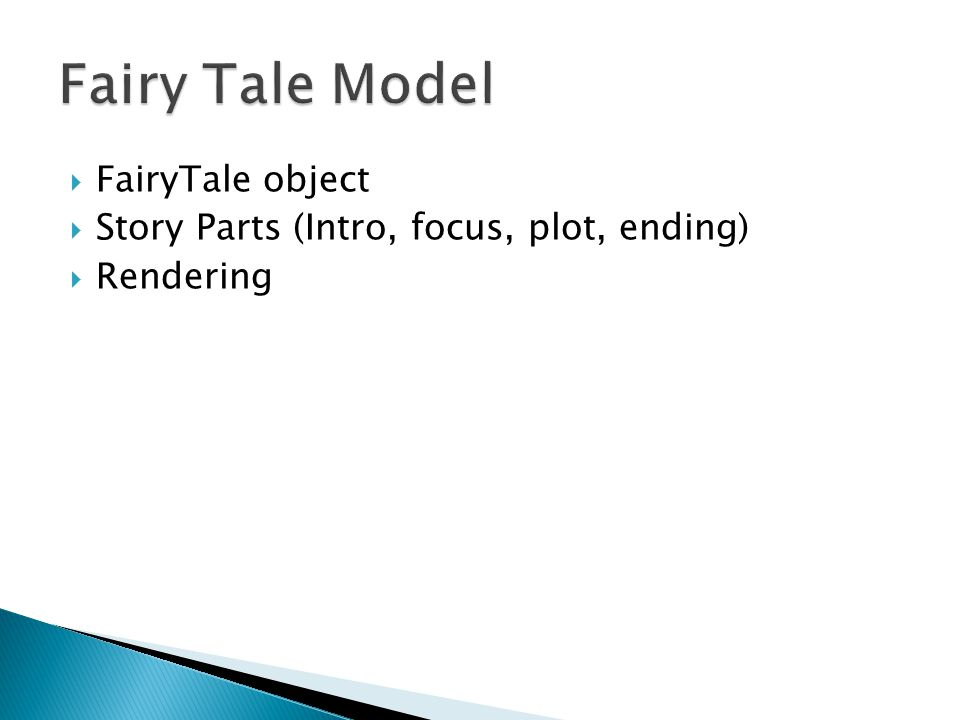  FairyTale object  Story Parts (Intro, focus, plot, ending)  Rendering
