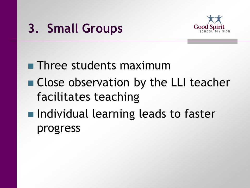 4. Short Term System designed to bring students up to grade level in 18-24 weeks
