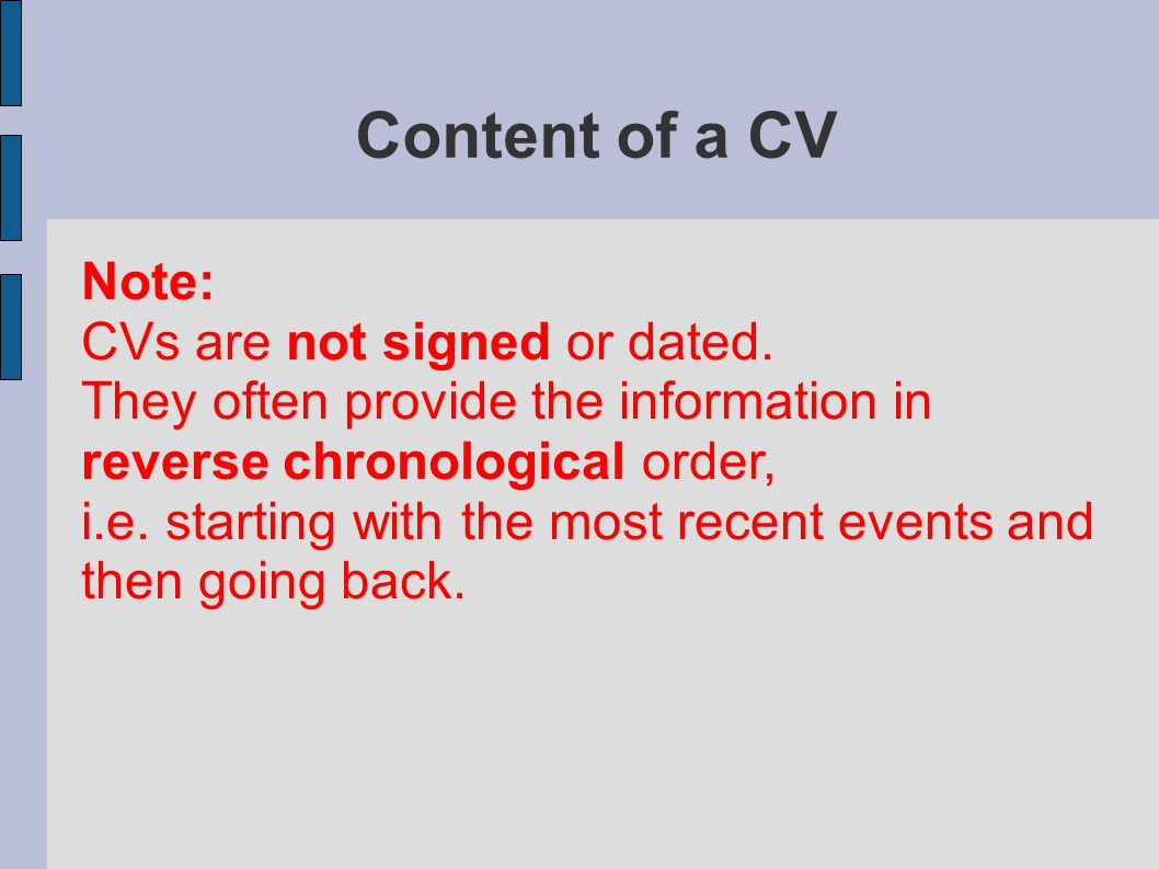 Content of a CV Note: CVs are not signed or dated.