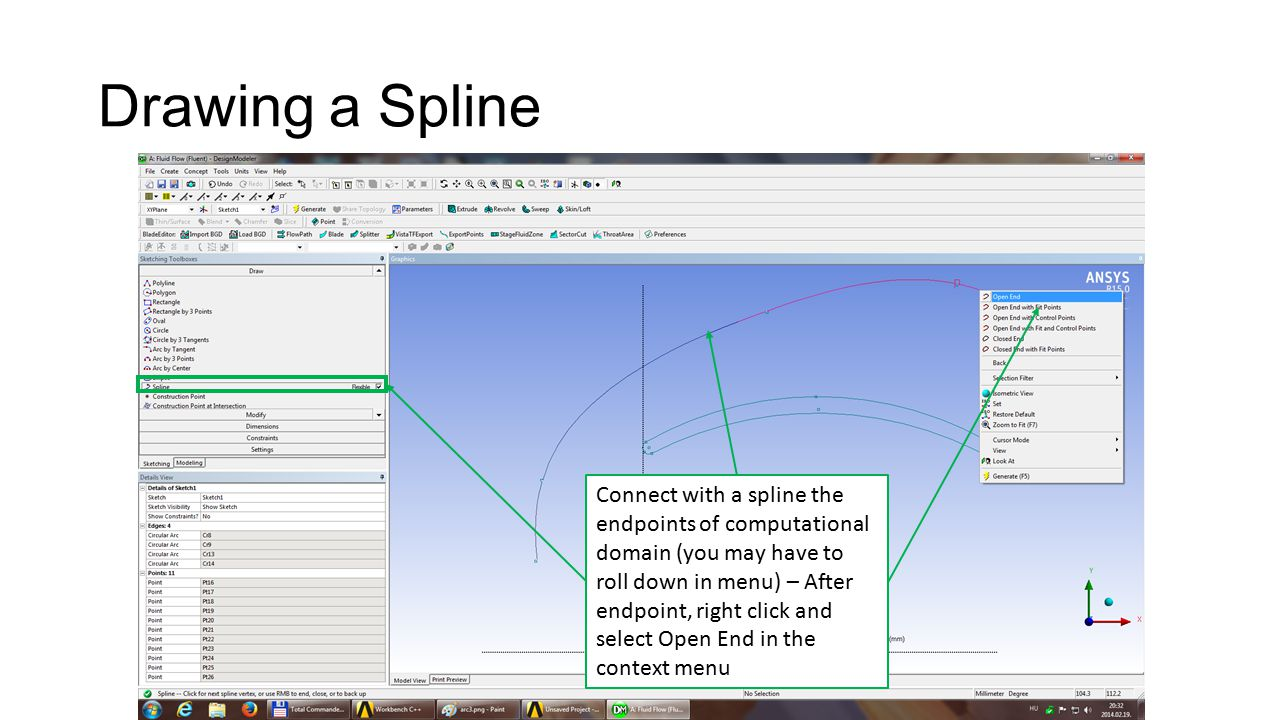 Drawing a Spline Connect with a spline the endpoints of computational domain (you may have to roll down in menu) – After endpoint, right click and select Open End in the context menu