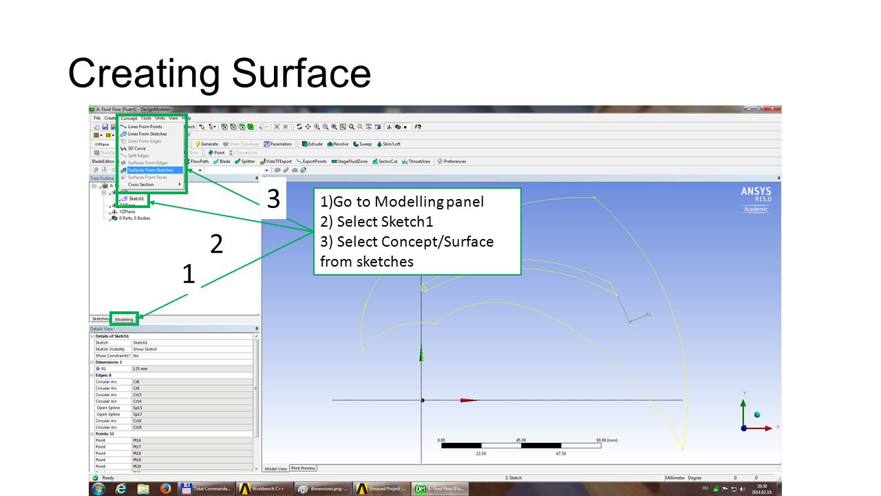 Creating Surface 1)Go to Modelling panel 2) Select Sketch1 3) Select Concept/Surface from sketches 1 2 3
