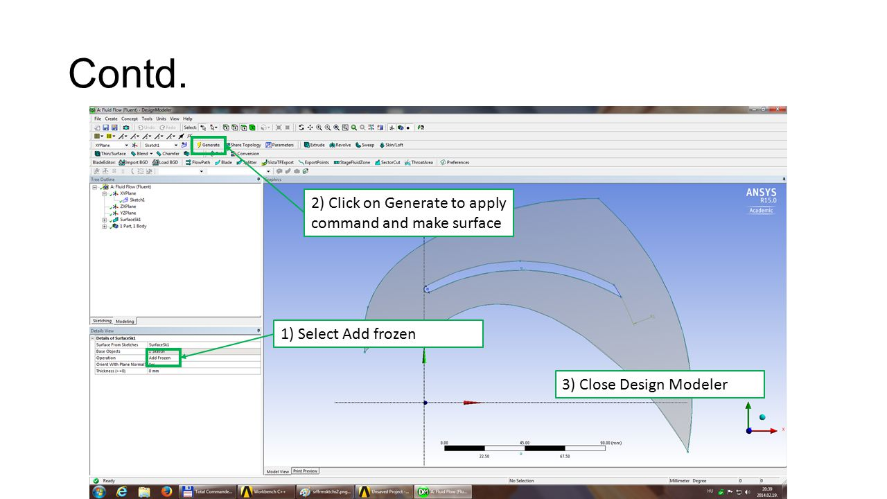 Contd. 2) Click on Generate to apply command and make surface 3) Close Design Modeler 1) Select Add frozen