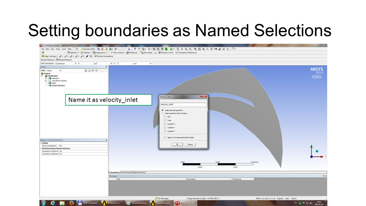 Setting boundaries as Named Selections Name it as velocity_inlet