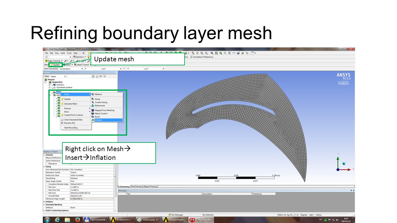 Refining boundary layer mesh Update mesh Right click on Mesh  Insert  Inflation