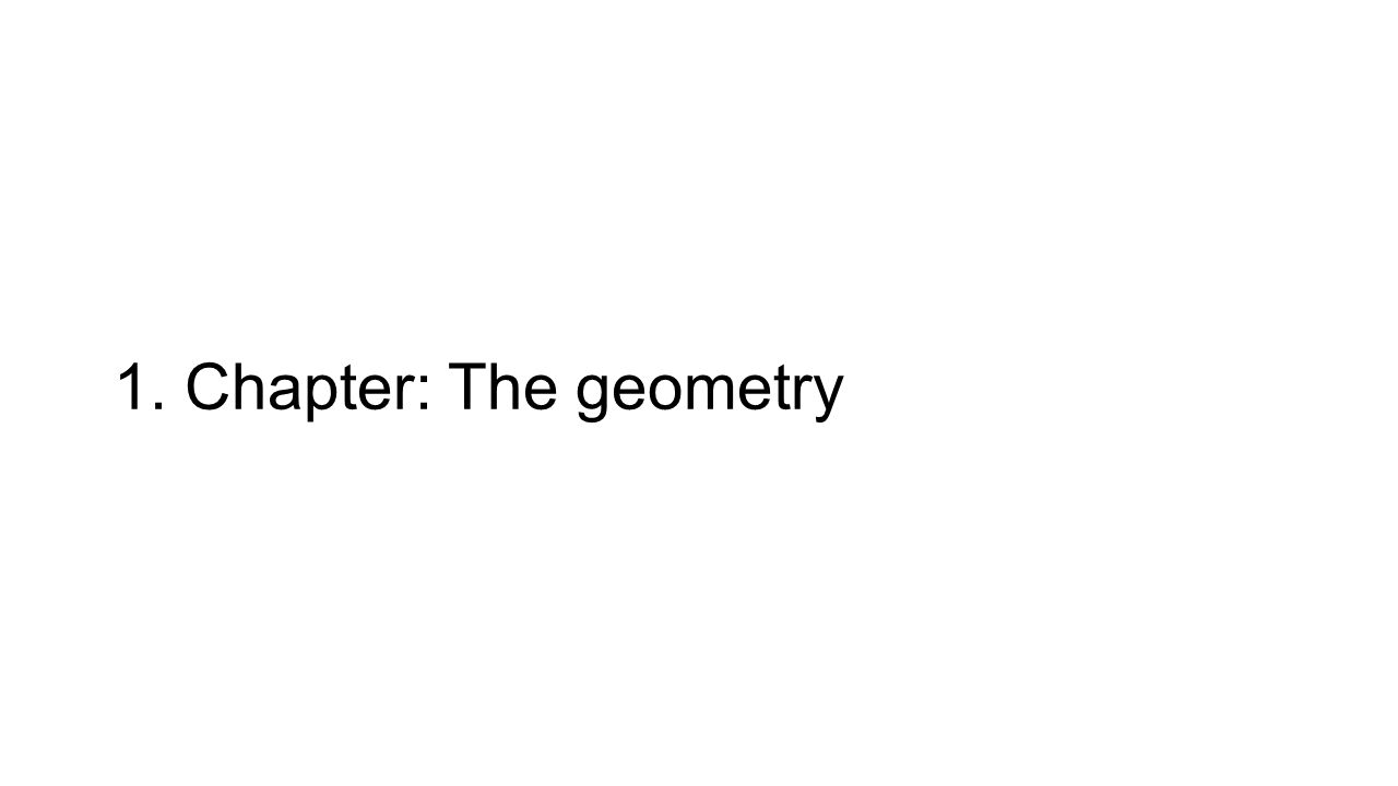 1. Chapter: The geometry