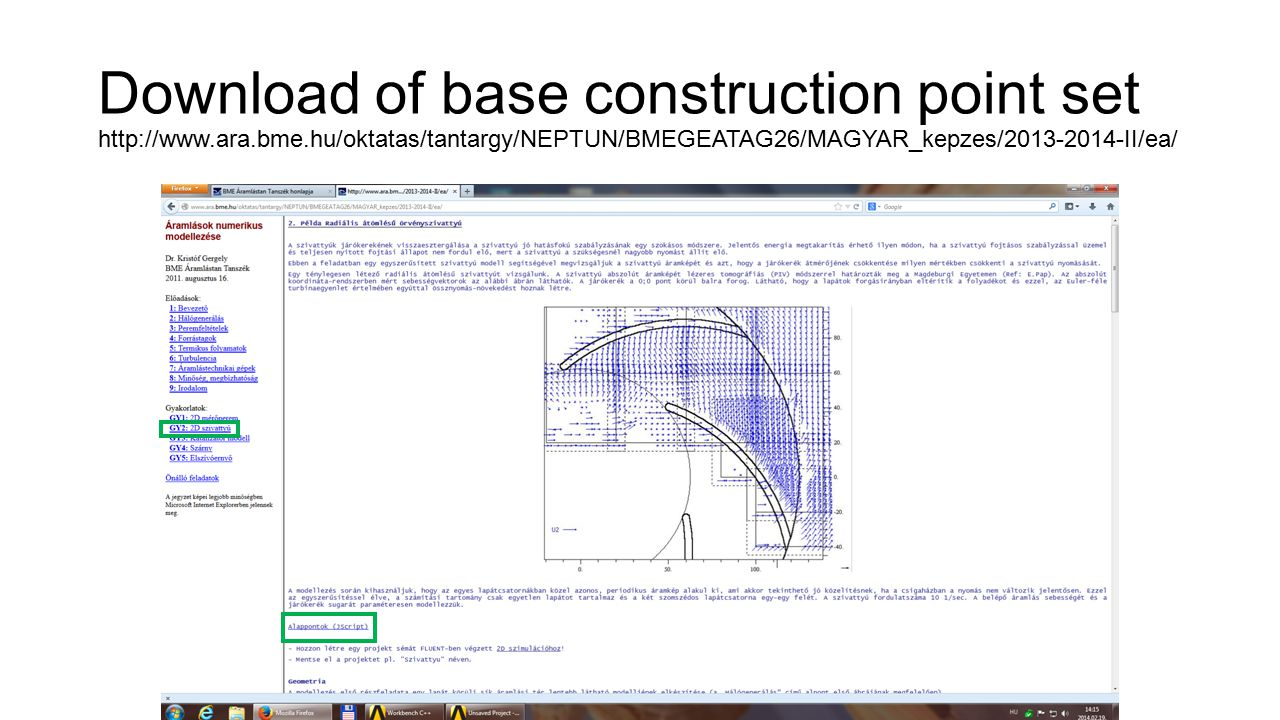 Download of base construction point set http://www.ara.bme.hu/oktatas/tantargy/NEPTUN/BMEGEATAG26/MAGYAR_kepzes/2013-2014-II/ea/