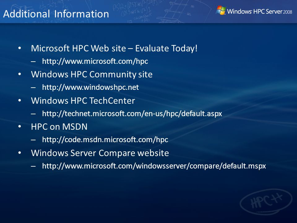 Microsoft HPC Web site – Evaluate Today.