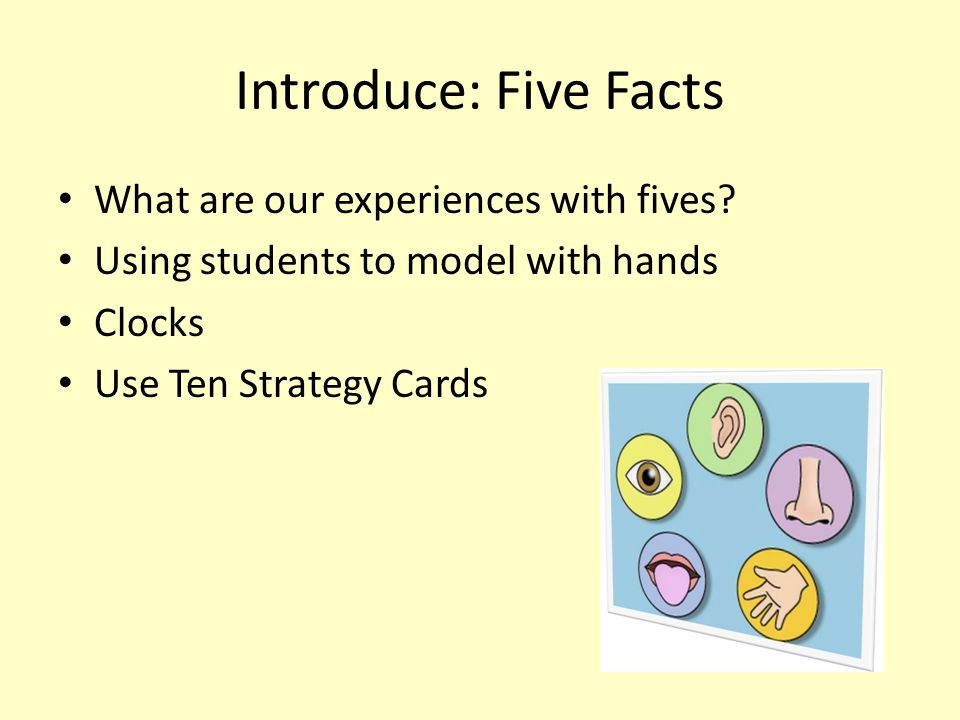 Introduce: Five Facts What are our experiences with fives.