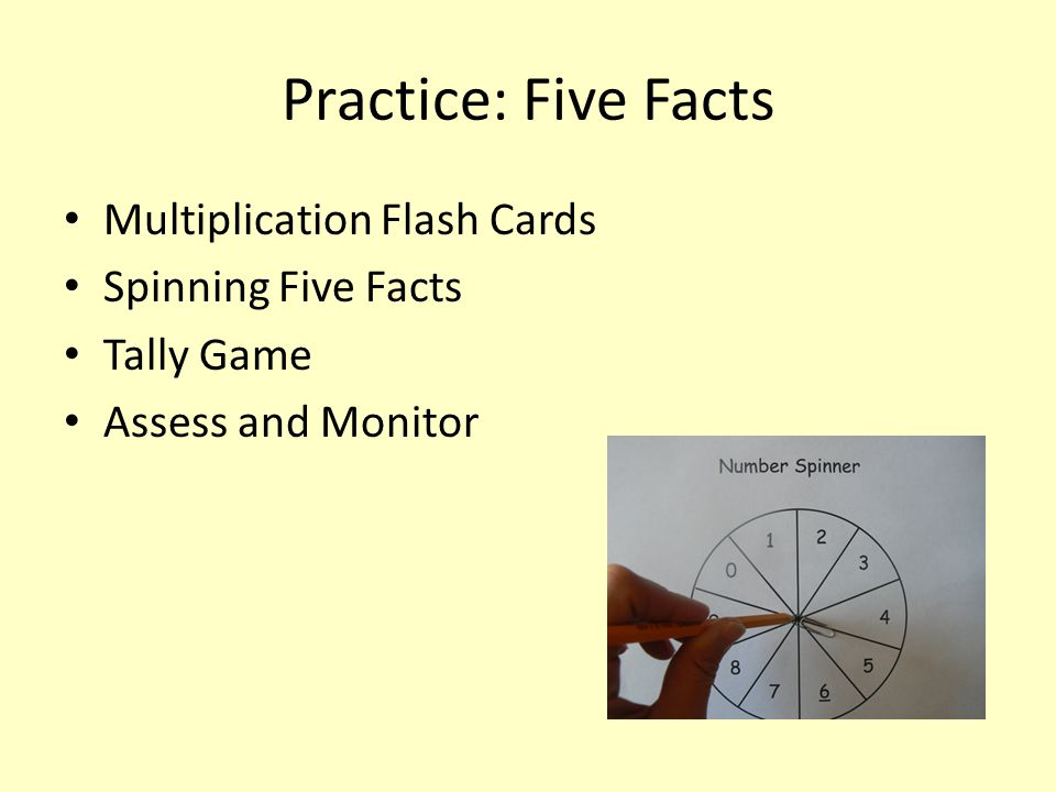 Practice: Five Facts Multiplication Flash Cards Spinning Five Facts Tally Game Assess and Monitor
