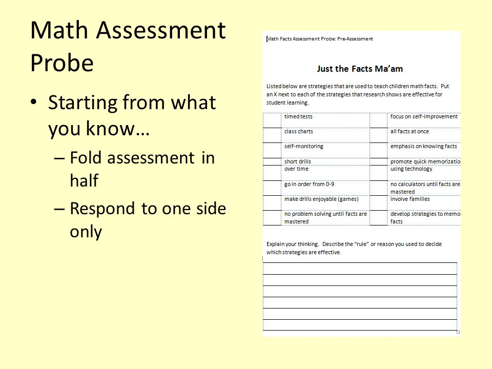 Math Assessment Probe Starting from what you know… – Fold assessment in half – Respond to one side only