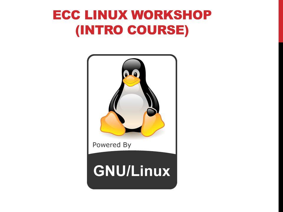 ECC LINUX WORKSHOP (INTRO COURSE)