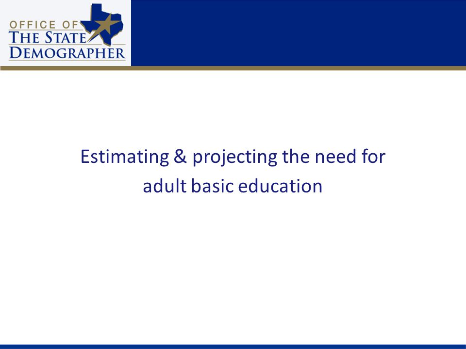 Estimating & projecting the need for adult basic education
