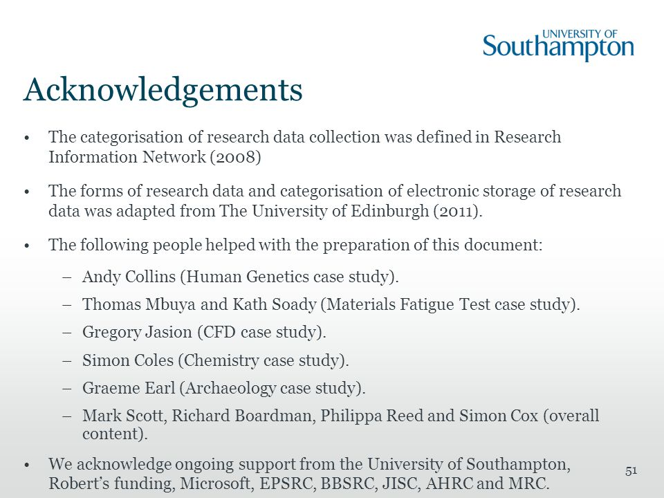 Acknowledgements The categorisation of research data collection was defined in Research Information Network (2008) The forms of research data and categorisation of electronic storage of research data was adapted from The University of Edinburgh (2011).