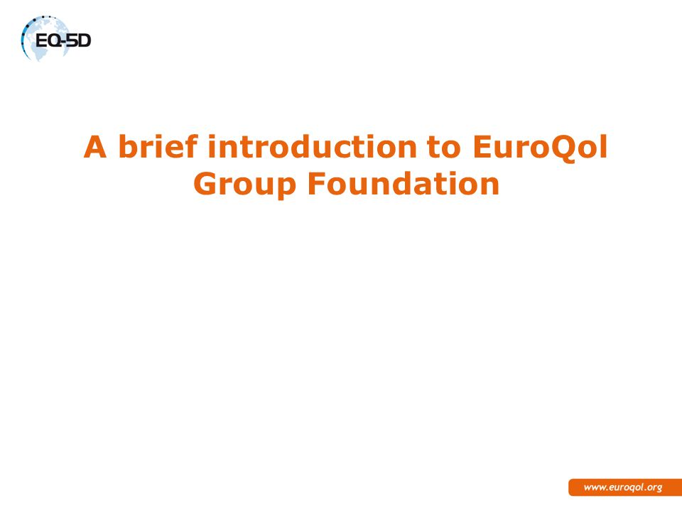 A brief introduction to EuroQol Group Foundation