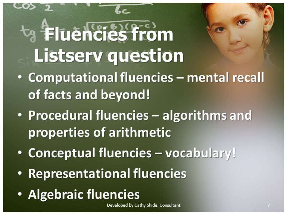 Fluencies from Listserv question Computational fluencies – mental recall of facts and beyond.