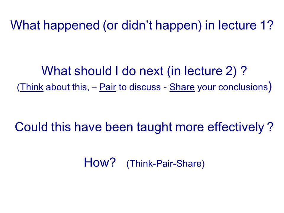 What happened (or didn't happen) in lecture 1. Could this have been taught more effectively .