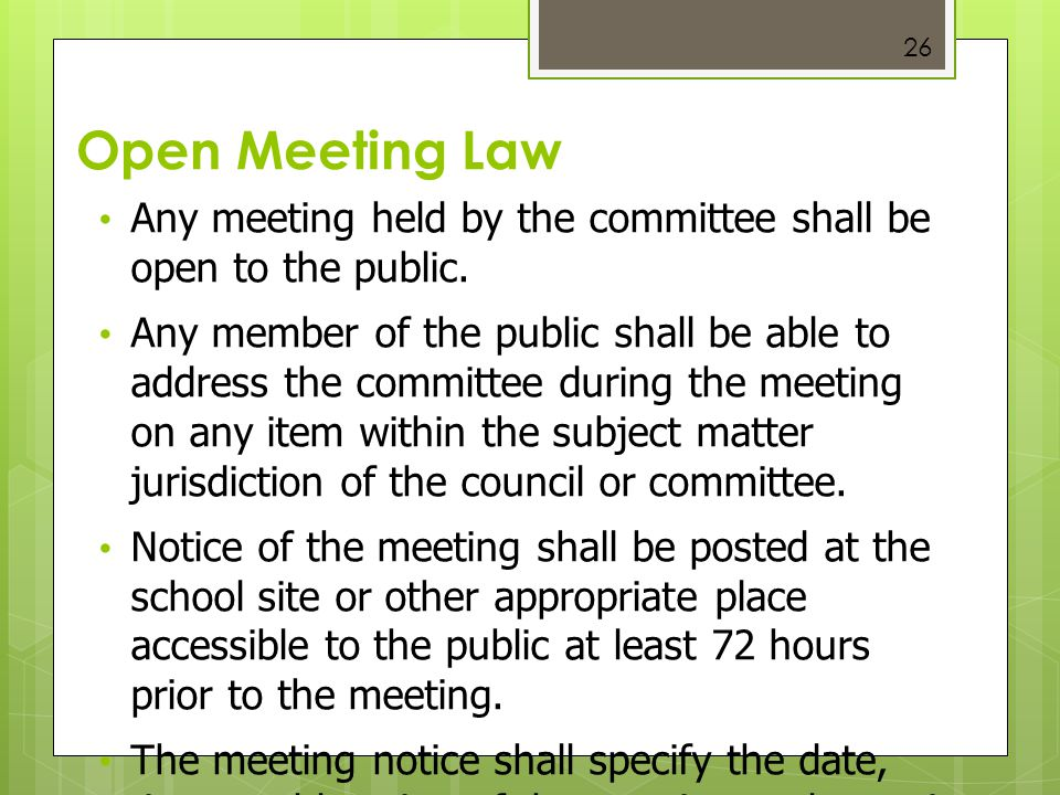 26 Open Meeting Law Any meeting held by the committee shall be open to the public. Any member of the public shall be able to address the committee dur