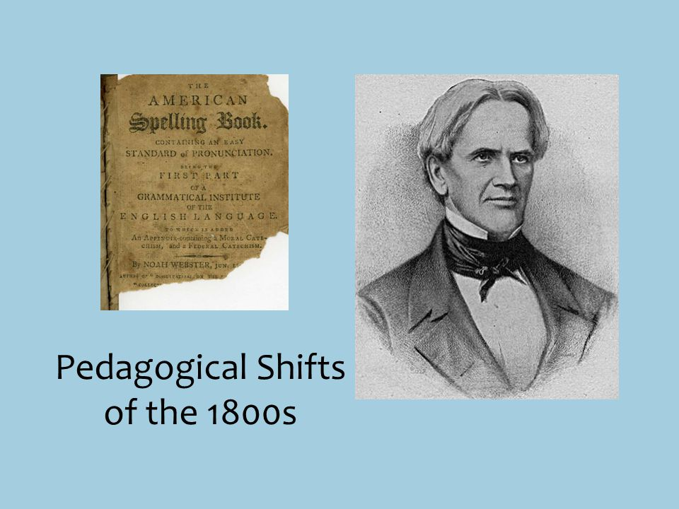 Pedagogical Shifts of the 1800s