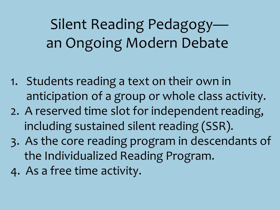 1.Students reading a text on their own in anticipation of a group or whole class activity. 2. A reserved time slot for independent reading, including