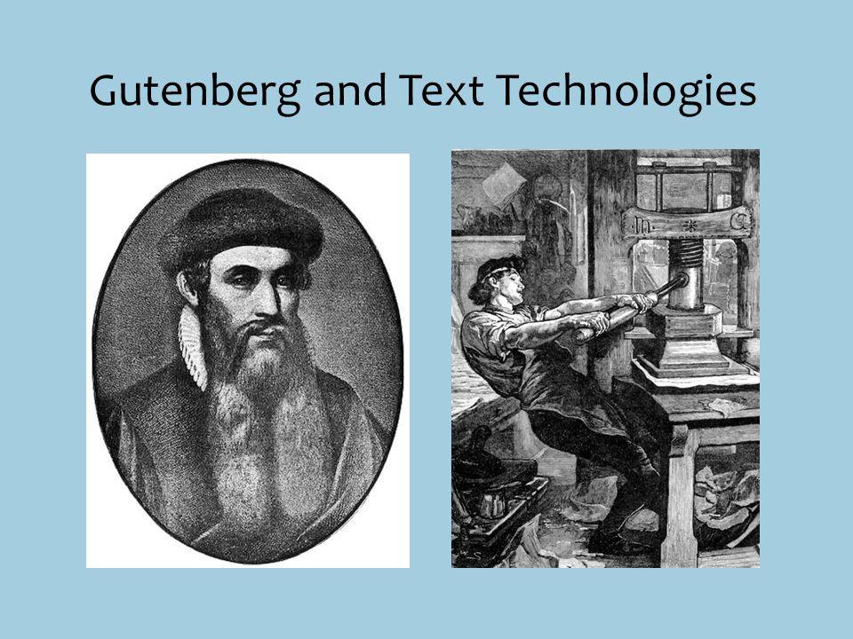 Gutenberg and Text Technologies