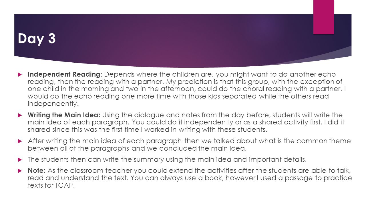  Independent Reading : Depends where the children are, you might want to do another echo reading, then the reading with a partner. My prediction is t