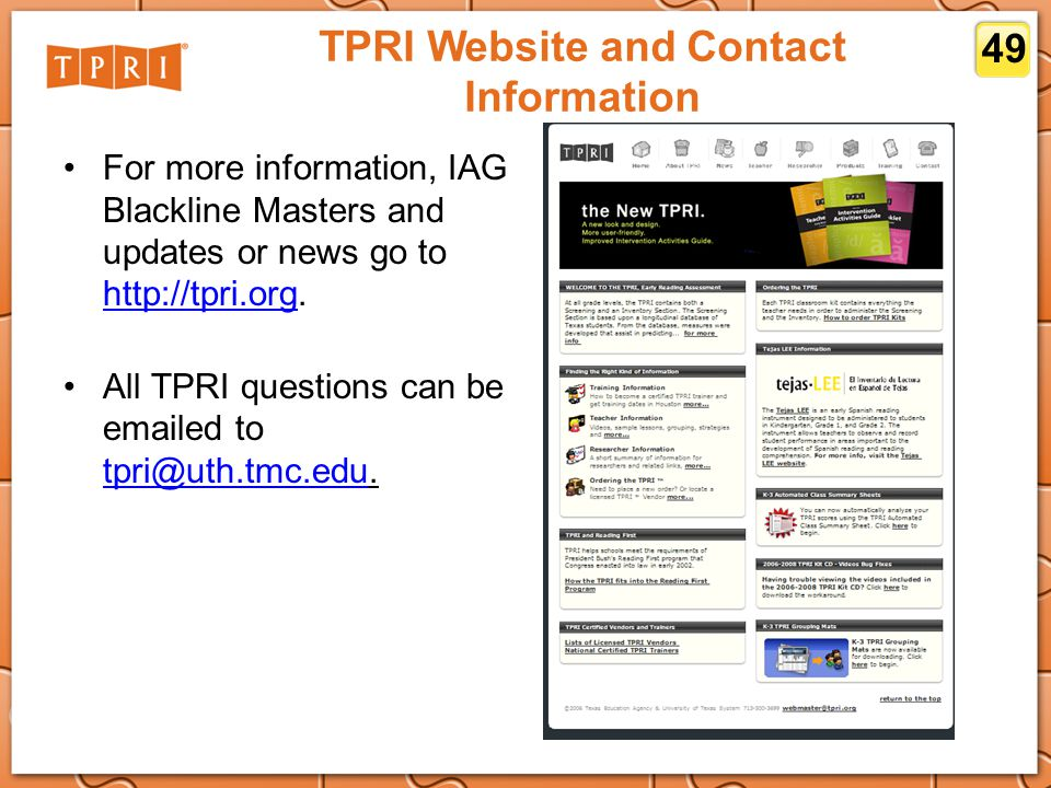 TPRI Website and Contact Information For more information, IAG Blackline Masters and updates or news go to http://tpri.org. http://tpri.org All TPRI q