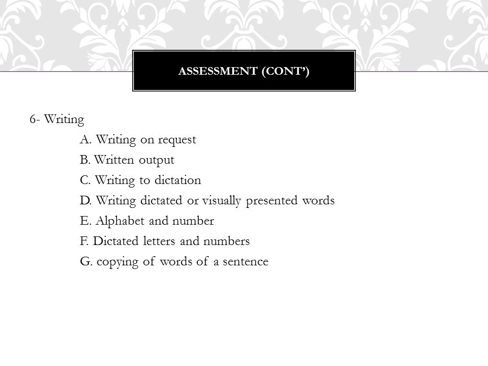 6- Writing A. Writing on request B. Written output C.