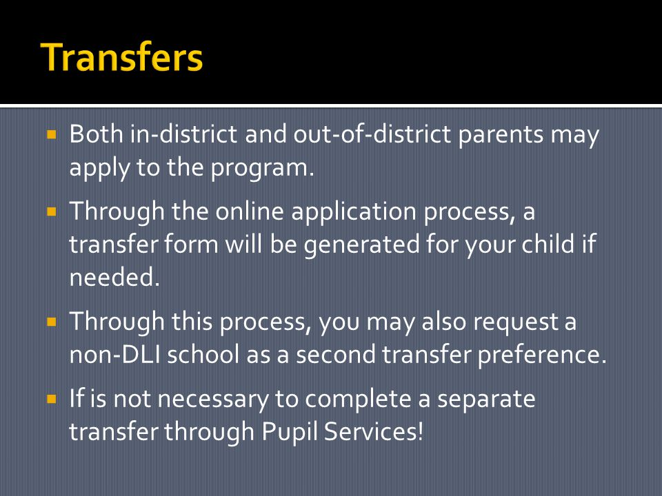  Both in-district and out-of-district parents may apply to the program.