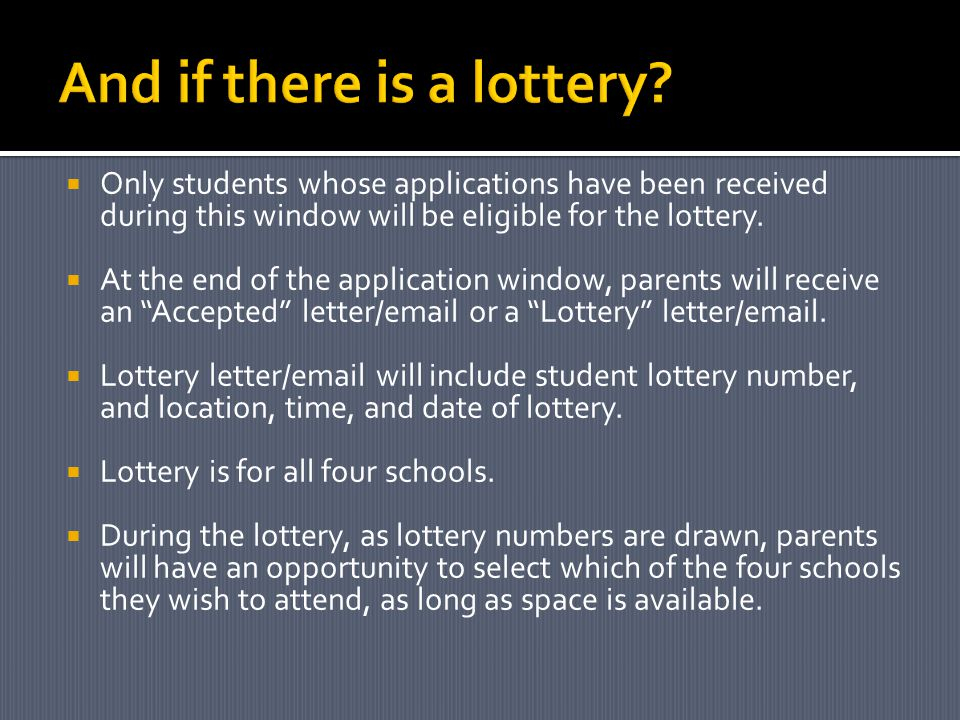  Only students whose applications have been received during this window will be eligible for the lottery.