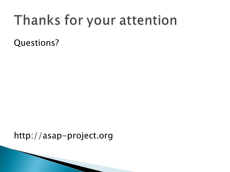 Questions? http://asap-project.org