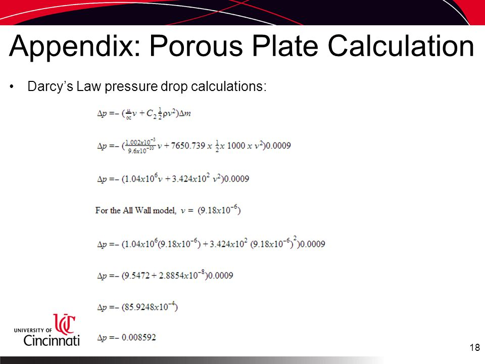 Appendix: Porous Plate Calculation Darcy's Law pressure drop calculations: 18