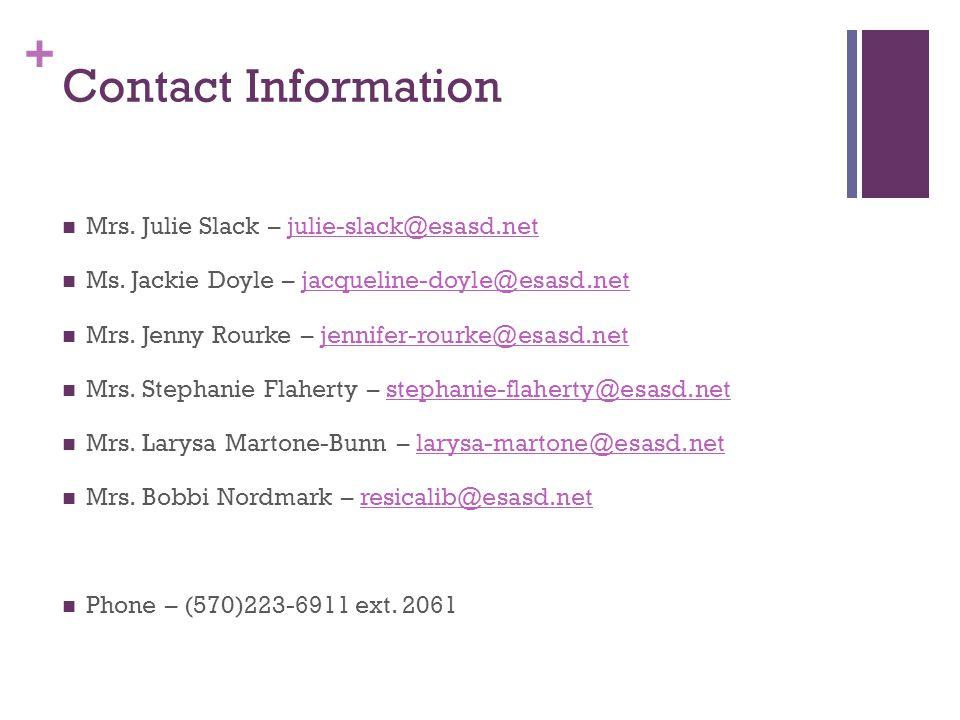 + Contact Information Mrs. Julie Slack – julie-slack@esasd.netjulie-slack@esasd.net Ms.