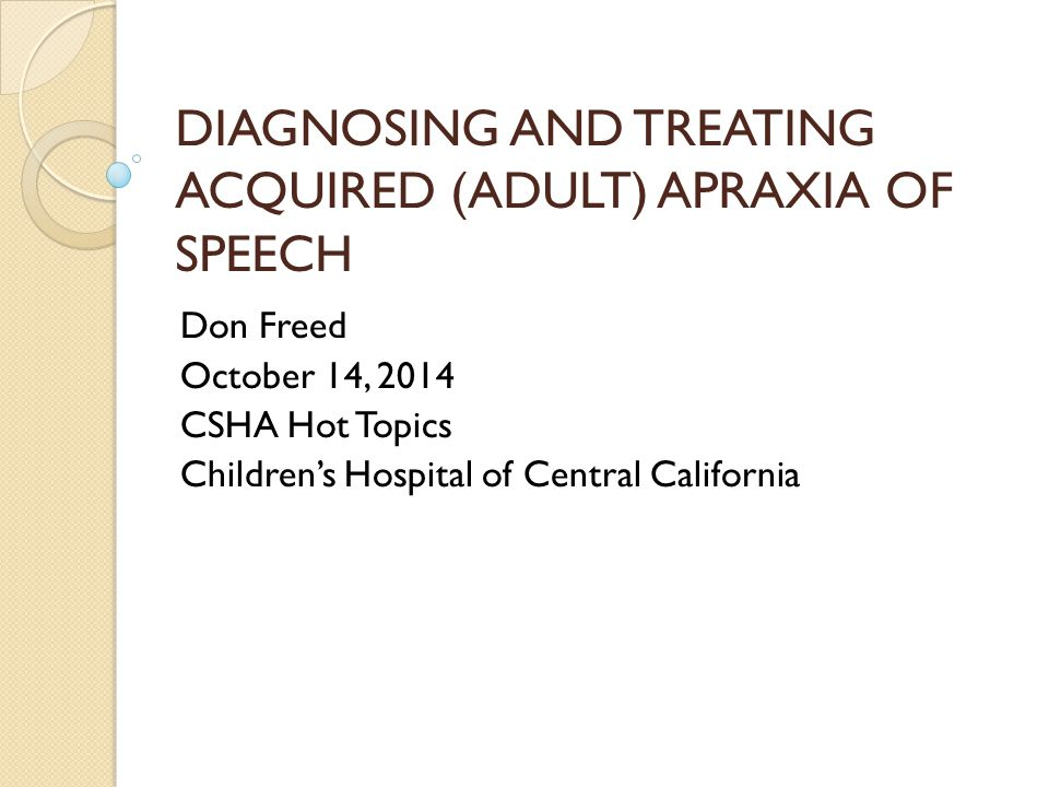 References Dabul, B.(2000). Apraxia battery for adults (2 nd ed.).