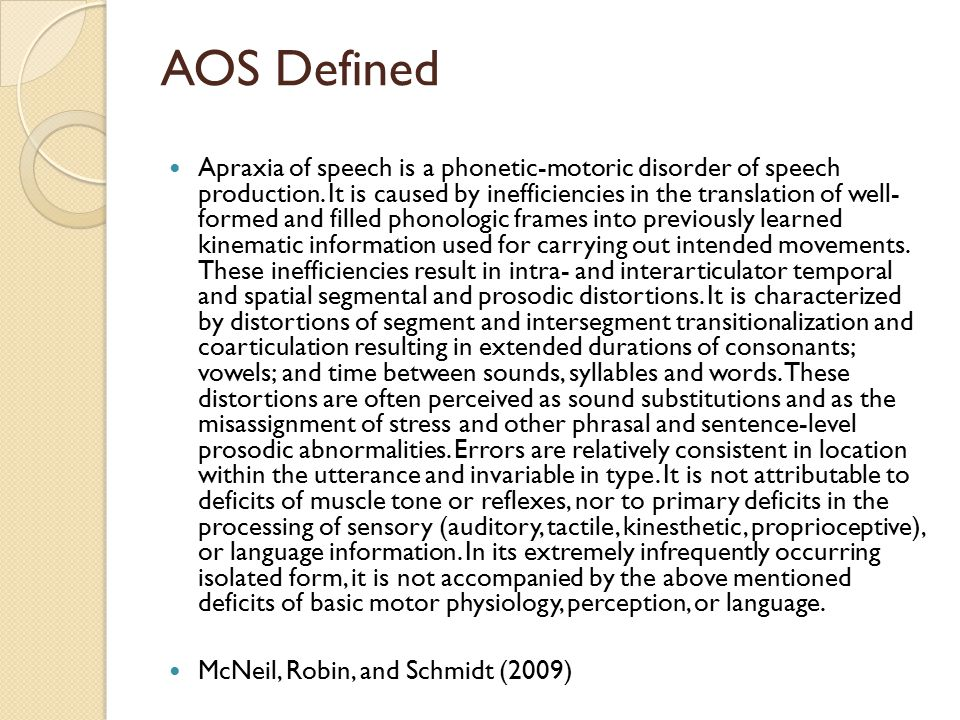 Assessment of AOS (cont.) In general, these types of informal tasks seem to be effective in evoking the core speech errors of AOS.